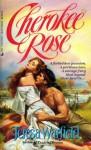 Cherokee Rose - Teresa Warfield