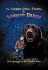 The Wicked Small People of Whiskey Bridge - Jon Oplinger, Elizabeth Cooke