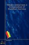 Siksa Samuccaya: A Compendium of Buddhist Doctrine - Śāntideva, Cecil Bendall, W.H.D. Rouse