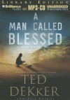 A Man Called Blessed - Ted Dekker, Bill Bright, Benjamin L. Darcie