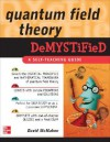 Quantum Field Theory Demystified - David McMahon