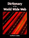 Dictionary of the World Wide Web - Cynthia B. Leshin
