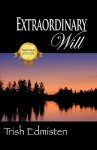 Extraordinary Will - Trish Edmisten