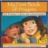 My First Book of Prayers = Mi Primer Libro De Oraciones - Stephanie McFetridge Britt
