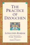The Practice of Dzogchen - Longchen Rabjam, Tulku Thondup, Harold Talbott
