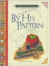 By His Pattern: A Devotional for Needlework Lovers - Gwen Ellis