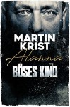 Böses Kind: Der erste Fall für Kommissar Henry Frei (Alanna 1) - Martin Krist, Matthias Lühn, Wunderkind Audiobooks