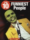 The 10 Funniest People - Sean Donaghey, Jeffrey D. Wilhelm