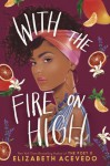 With the fire on high - elizabeth agevedo