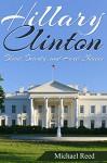 Hillary Clinton: Blood, Beauty, and Hard Choices (Hillary Clinton, Hillary Clinton Books, Hillary Clinton Hard Choices, Hillary Clinton Biography, Hillary Clinton Book Book 1) - Michael Reed, Holly Clark