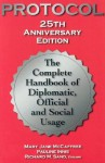 Protocol: The Complete Handbook of Diplomatic, Official & Social Usage - Pauline Innis, Richard M. Sand