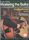 Mastering the Guitar Class Method Level 2 - William Bay, Mike Christiansen