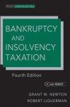 Bankruptcy and Insolvency Taxation (Wiley Corporate F&A) - Grant W. Newton, Robert Liquerman