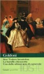 Sior Todero brontolon - Le baruffe chiozzotte - Una delle ultime sere di carnevale - Carlo Goldoni
