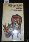 Die erbeuteten Frauen - Erzählungen - Johannes Urzidil