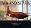 Air And Space: The National Air And Space Museum Story Of Flight - Andrew Chaikin