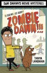 Zombie Dawn!!! (Sam Swann's Movie Mysteries #1) - Tanya Landman