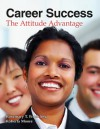 Career Success: The Attitude Advantage - Rosemary T. Fruehling, Roberta Moore