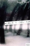 Hielo y cenizas (Novela negra) (Spanish Edition) - Inger Wolf, Ortiz Ostalé, Blanca