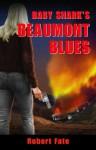 Baby Shark's Beaumont Blues (Baby Shark #2) (Baby Shark Series) - Robert Fate