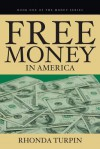 Free Money in America - Rhonda Turpin