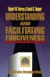 Understanding and Facilitating Forgiveness - David G. Benner
