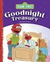 Sesame Street Goodnight Treasury - Sesame Street
