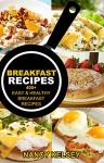 BREAKFAST RECIPES: 400+ EASY & HEALTHY BREAKFAST RECIPES - Nancy Kelsey