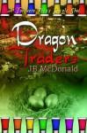 Dragon Traders - J.B. McDonald