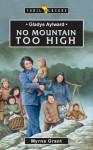 Gladys Aylward: No Mountain Too High (Trailblazers) - Myrna Grant