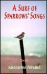 Surf of Sparrows Songs - Sasenarine Persand, Sasenarine Persand