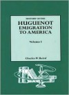 Hugenot Emigration to America - Charles W. Baird