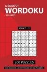 A Book of Wordoku volume 1: 200 Puzzles - Adam Ellis