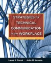 Strategies for Technical Communication in the Workplace with NEW MyTechCommLab with eText -- Access Card Package (2nd Edition) - Laura J. Gurak, John M. Lannon