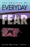 Politics Of Everyday Fear - Brian Massumi