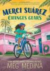 Merci Suarez Changes Gears - Sarah Medina