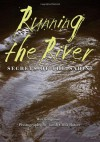 Running the River: Secrets of the Sabine (River Books, Sponsored by The Meadows Center for Water and the Environment, Texa) - Wes Ferguson, Jacob Croft Botter, Andrew Sansom