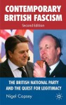 Contemporary British Fascism: The British National Party and the Quest for Legitimacy - Nigel Copsey