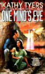 ONE MIND'S EYE - Kathy Tyers
