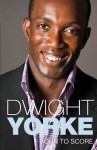 Born to Score - Dwight Yorke