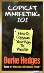 Copycat Marketing 101: How to Copycat Your Way to Wealth - Burke Hedges, Steve Price