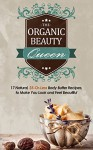 Body Butter Recipes: The Organic Beauty Queen: 17 Natural, $5-Or-Less Body Butter Recipes to Make You Look and Feel Beautiful - Megan White