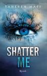 Shatter me (Italian Edition) - Tahereh Mafi