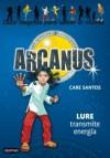 Lure transmite energia / Lure Transmits Energy (Arcanus) (Spanish Edition) - Care Santos, German Tejerina