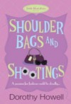 Shoulder Bags and Shootings - Dorothy Howell
