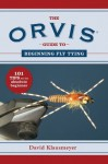 The ORVIS Guide to Beginning Fly Tying (Orvis Guides) - David Klausmeyer