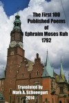 The First 100 Published Poems of Ephraim Moses Kuh - Mark a Schneegurt