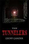 The Tunnelers - Geoff Gander