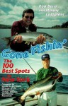 Gone Fishin': The 100 Best Spots in New York - Ronald Lawrence Bern, Manny Luftglass