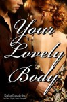 Your Lovely Body (First Time, Virgin, Erotic Romance) - Dalia Daudelin